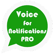 Voice for Notifications Pro