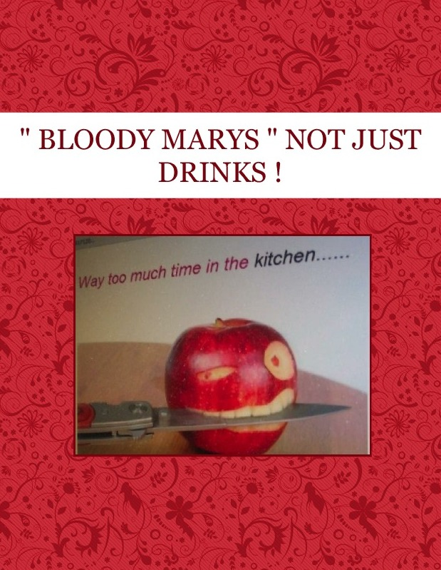""""""" BLOODY MARYS """" NOT JUST DRINKS !"""
