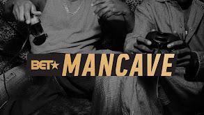BET's Mancave thumbnail