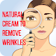 Natural cream to remove Wrinkles for PC-Windows 7,8,10 and Mac