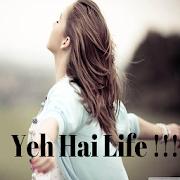 Yehi Hai Life