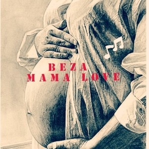 Mama love Upload Your Music Free