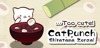 Cat Punch -Shiratama Zenzai-