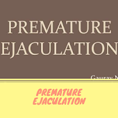 Premature Ejakulation : Tips And Treatment