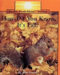How Do You Know It's Fall? by Allan Fowler