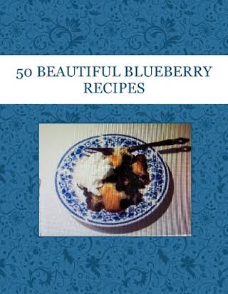 50 BEAUTIFUL BLUEBERRY RECIPES
