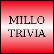 MILLO Trivia