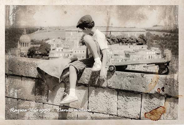 Ragusa Ibla 1950 - Caruso siciliano di Salvatore Gulino