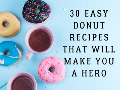 30 Easy Donut Recipes That Will Make You a Hero