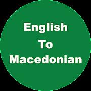 English to Macedonian Dictionary & Translator