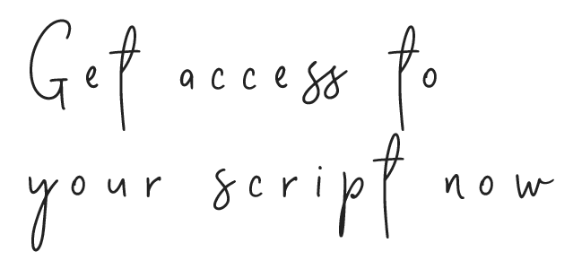 get access to your welcome sequence script now