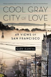 Cool Gray City of Love - Gary Kamiya