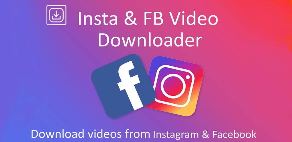 Insta & FB Video Downloader APK Download net gameosophy downloader