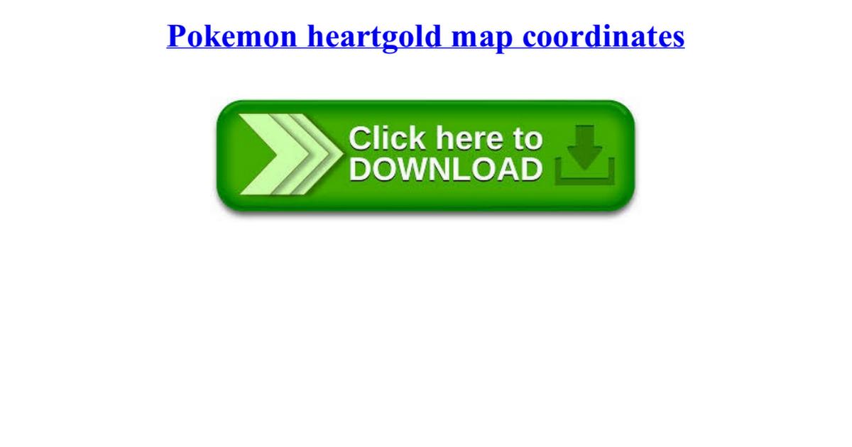 Pokemon heartgold map coordinates