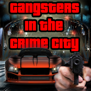 Gangsters in The Crime City for PC and MAC