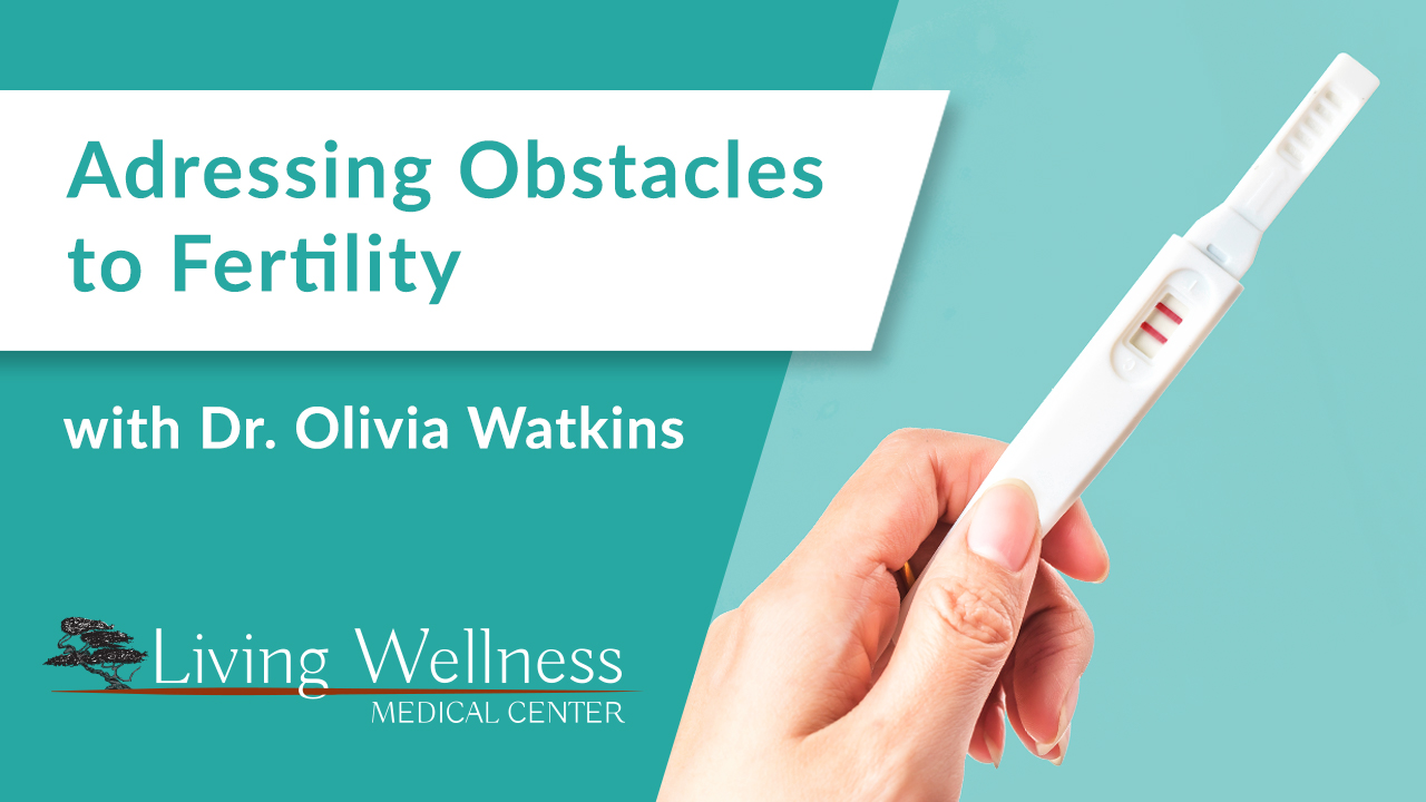Addressing Obstacles to Fertility