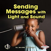 Sending Messages with Light and Sound