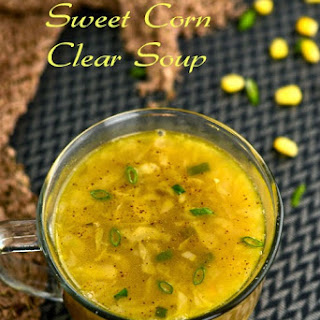 Sweet Corn Clear Soup | Sweet Corn Vegetable Soup | Easy Vegetable Soup Recipe | Sweet Corn Soup Recipe | Restaurant Style Vegetable Soup