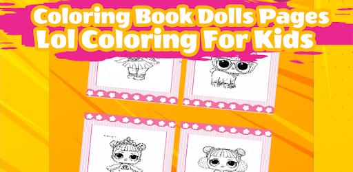 Dolls Surprise Coloring Book Lol Aplikasi Di Google Play