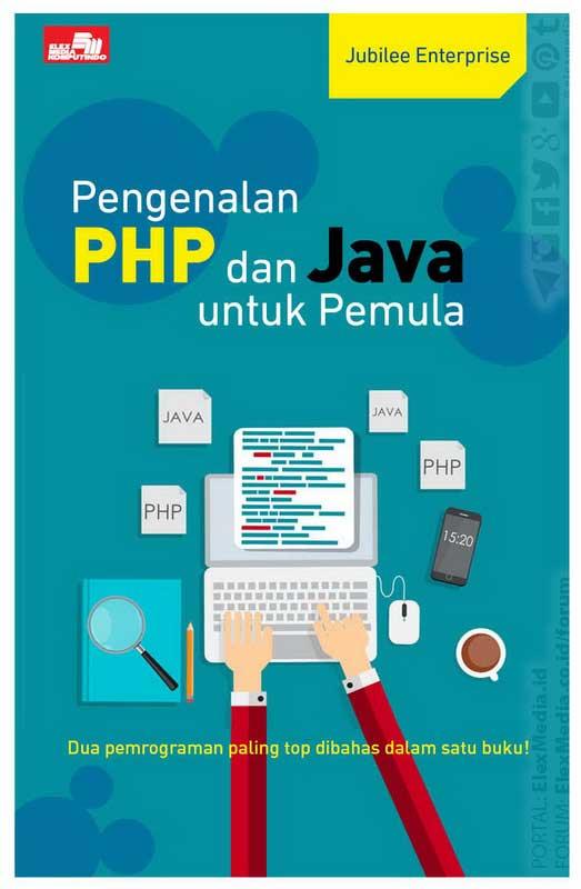 """""""Pengenalan PHP dan Java untuk Pemula - Jubilee Enterprise"""""""