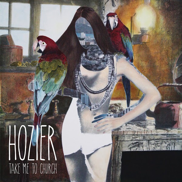 HOZIER TAKE ME TO CHURCH
