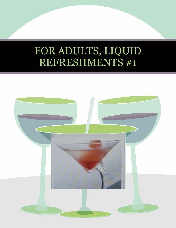FOR ADULTS, LIQUID REFRESHMENTS #1