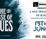 Black Harbour & Friends Present The HOUSE of BLUES : Rivonia Barnyard