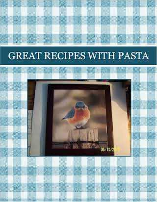 GREAT RECIPES  WITH PASTA