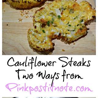 Cauliflower Steaks Two Ways