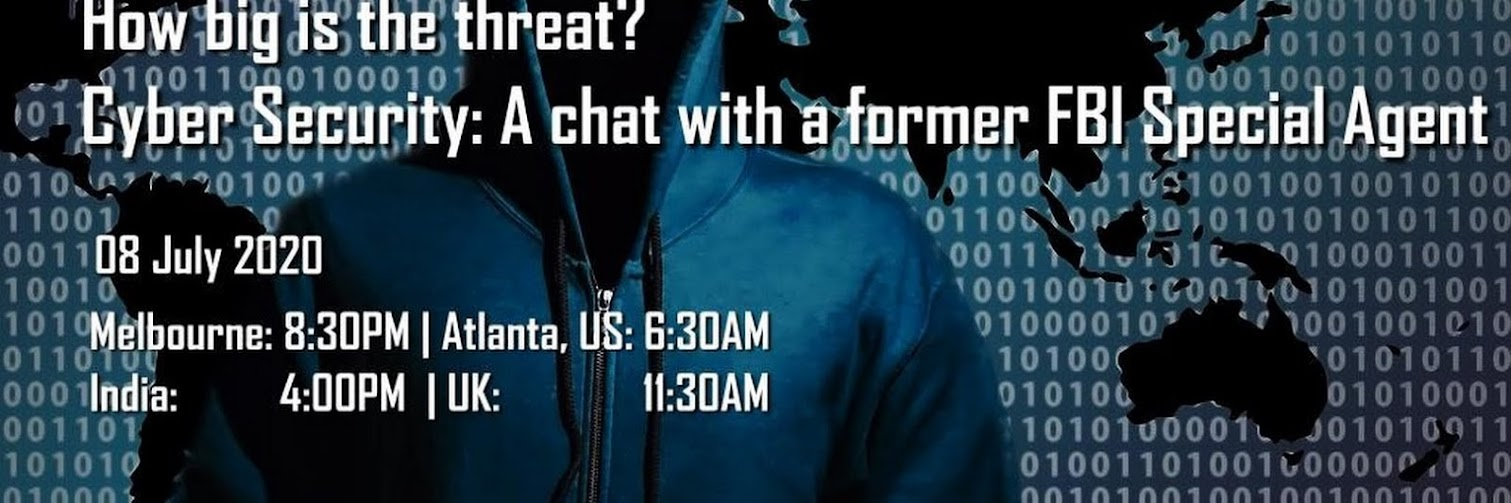 How big is the threat? A Cyber Security chat with a former FBI Special Agent