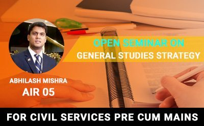 Open Seminar on General Studies Strategy by Abhilash Mishra (AIR 05, 2017)