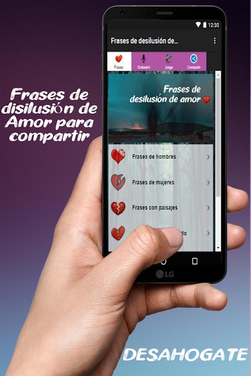 Frases De Desilusión De Amor Decepción Y Desamor Android