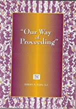 OUR WAY OF PROCEEDING