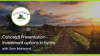 Concetr8 Presentation - Investment options in farms