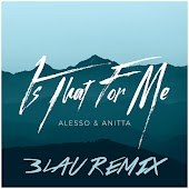 Is That For Me (3LAU Remix)