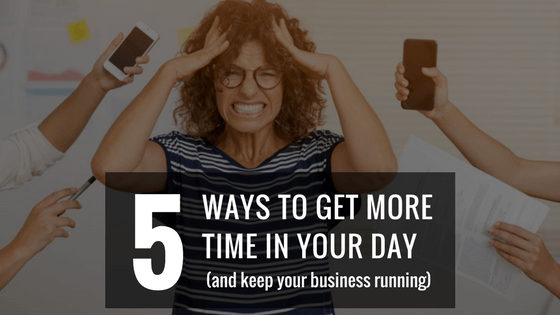 5 ways to get more time in your day