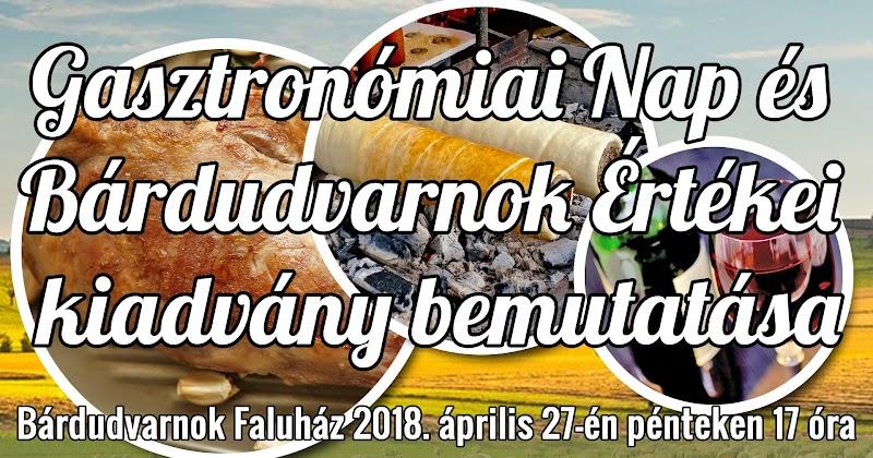 Gasztronómiai Nap és Bárdudvarnok Értékei kiadvány bemutatása 2018