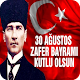 Download 30 Ağustos Zafer Bayramı Kutlu Olsun For PC Windows and Mac