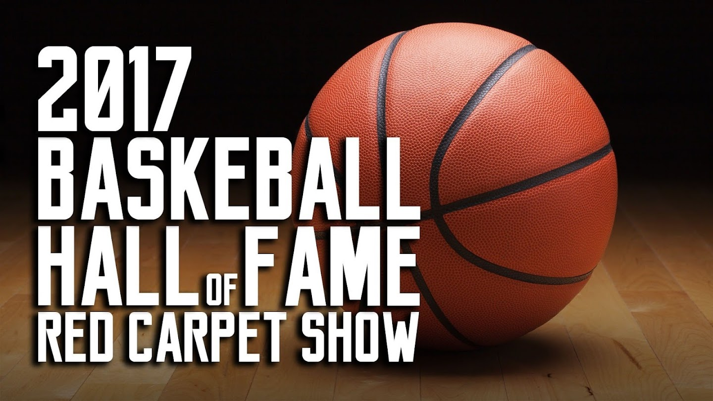 Watch 2017 Basketball Hall of Fame Red Carpet Show live