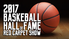2017 Basketball Hall of Fame Red Carpet Show thumbnail