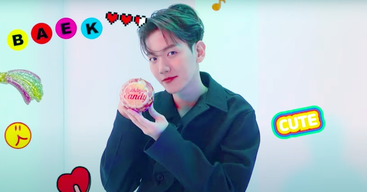 Exo S Baekhyun Reveals Why He Chose Candy As The Title Track For