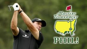 The Masters: Phil! thumbnail