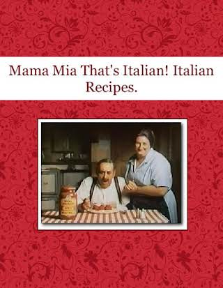 Mama Mia That's Italian! Italian Recipes.