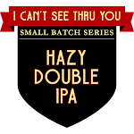 Button I Can't See Thru You Hazy IPA