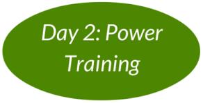 Day 2: Power Training
