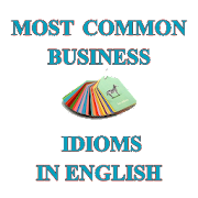 Most Common Business Idioms in English