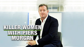 Killer Women With Piers Morgan thumbnail
