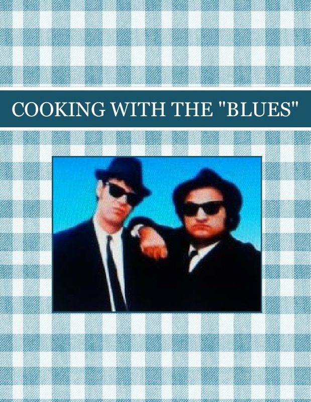 """COOKING WITH THE """"BLUES"""""""