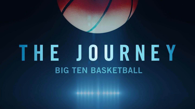 The Journey: Big Ten Basketball 2017