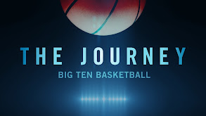 The Journey: Big Ten Basketball 2017 thumbnail